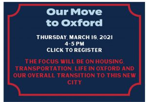 Our Move to Oxford Thursday March 18, 2021 4-5PM Click to Register