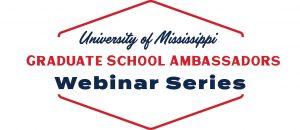 UM Graduate School Ambassadors Webinar Series